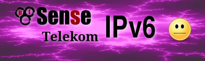 pfSense und Telekom IPv6: ein Fehlschlag