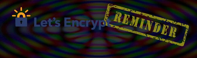 Let's Encrypt: Erinnerung vor Zertifikatablauf
